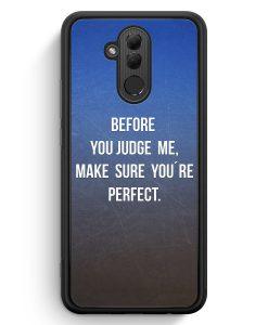 Huawei Mate 20 Lite Silikon Hülle - Before You Judge Me Make Sure You Are Perfect Blau