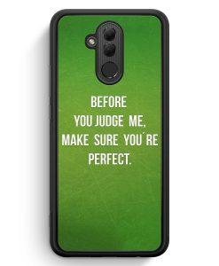 Huawei Mate 20 Lite Silikon Hülle - Before You Judge Me Make Sure You Are Perfect Grün