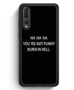 Huawei P20 Pro Hülle Silikon - HA HA HA You Are Not Funny BK