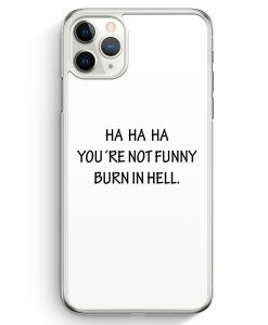 iPhone 11 Pro Max Hardcase Hülle - HA HA HA You Are Not Funny WT