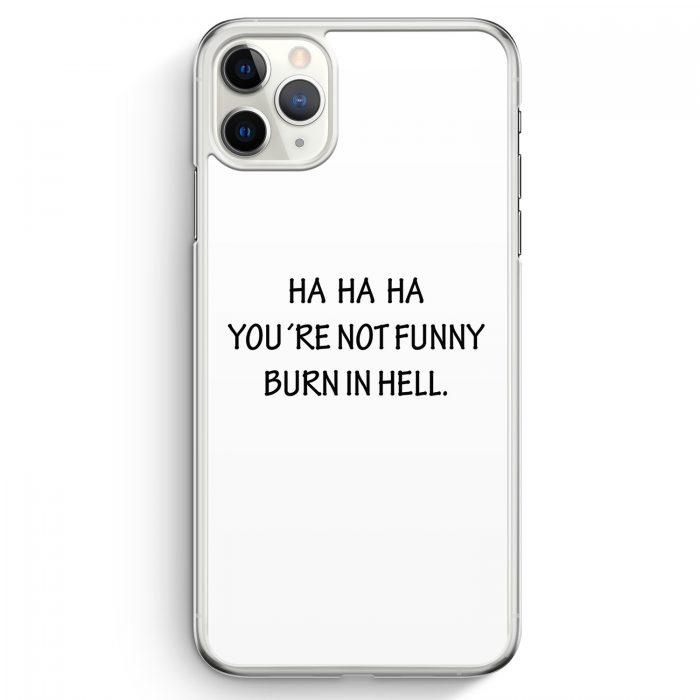 iPhone 11 Pro Max Hardcase Hülle - HA HA HA You Are Not Funny WT