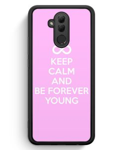 Huawei Mate 20 Lite Silikon Hülle - Keep Calm And Be Forever Young Rosa