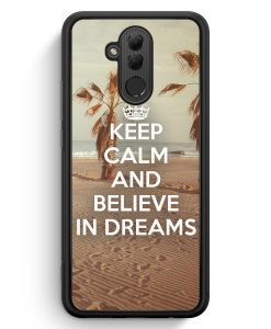 Huawei Mate 20 Lite Silikon Hülle - Keep Calm And Believe In Dreams