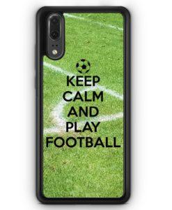 Huawei P20 Hülle Silikon - Keep Calm And Play Football