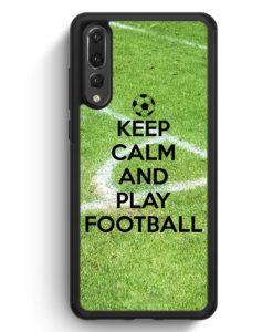 Huawei P20 Pro Hülle Silikon - Keep Calm And Play Football