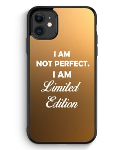 iPhone 11 Silikon Hülle - I Am Not Perfect. I Am Limited Edition
