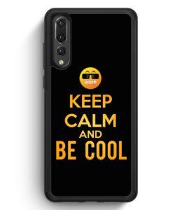 Huawei P20 Pro Hülle Silikon - Keep Calm And Be Cool