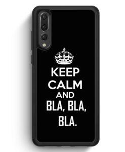 Huawei P20 Pro Hülle Silikon - Keep Calm And BLA BLA BLA