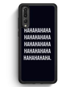 Huawei P20 Pro Hülle Silikon - Hahahahaha.