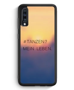 Samsung Galaxy A70 Silikon Hülle - TANZEN ? Mein Leben. Schwarz