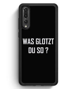 Huawei P20 Pro Hülle Silikon - Was glotzt du so? BK