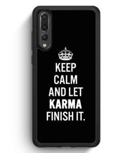 Huawei P20 Pro Hülle Silikon - Keep Calm And Let Karma Finish It