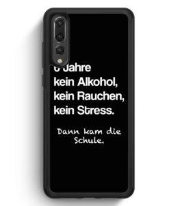Huawei P20 Pro Hülle Silikon - 6 Jahre Kein Alkohol BK