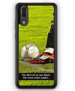Huawei P20 Hülle Silikon - Für dich ist es nur Sport - Fußball
