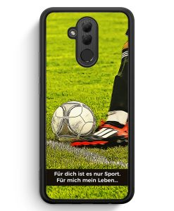 Huawei Mate 20 Lite Silikon Hülle - Für dich ist es nur Sport - Fußball