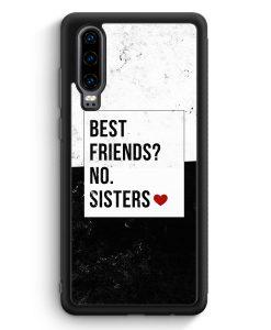 Huawei P30 Silikon Hülle - Best Friends? Sisters.