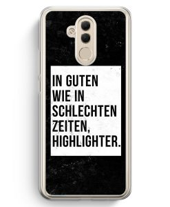 Huawei Mate 20 Lite Hardcase Hülle - In Guten Wie In Schlechten Zeiten: Highlighter