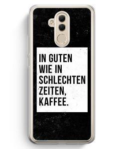 Huawei Mate 20 Lite Hardcase Hülle - In Guten Wie In Schlechten Zeiten: Kaffee