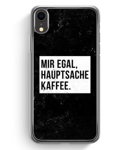 iPhone XR Hardcase Hülle - Mir Egal Hauptsache Kaffee