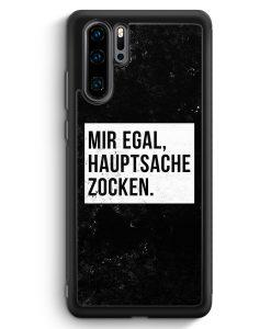 Huawei P30 Pro Silikon Hülle - Mir Egal Hauptsache Zocken