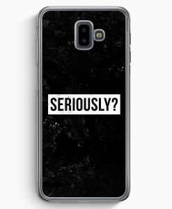 Samsung Galaxy J6+ Plus (2018) Hardcase Hülle - Seriously?