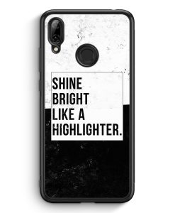 Huawei Y7 (2019) Silikon Hülle - Shine Bright Like A Highlighter