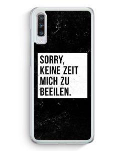 Samsung Galaxy A70 Hardcase Hülle - Sorry Keine Zeit Muss Mich Beeilen