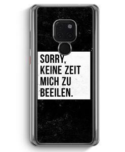 Huawei Mate 20 Hardcase Hülle - Sorry Keine Zeit Muss Mich Beeilen
