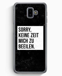 Samsung Galaxy J6+ Plus (2018) Hardcase Hülle - Sorry Keine Zeit Muss Mich Beeilen