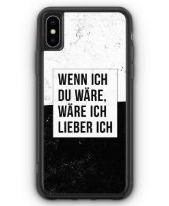 iPhone XS Max Silikon Hülle - Wenn Ich Du Wäre