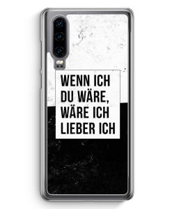 Huawei P30 Hardcase Hülle - Wenn Ich Du Wäre