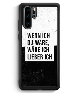 Huawei P30 Pro Silikon Hülle - Wenn Ich Du Wäre
