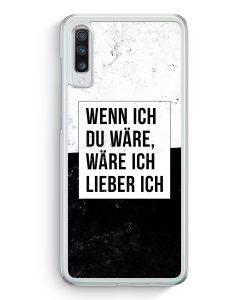 Samsung Galaxy A70 Hardcase Hülle - Wenn Ich Du Wäre