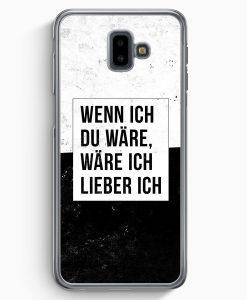 Samsung Galaxy J6+ Plus (2018) Hardcase Hülle - Wenn Ich Du Wäre