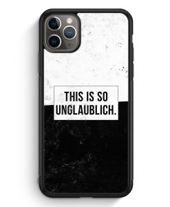 iPhone 11 Pro Silikon Hülle - This Is So Unglaublich