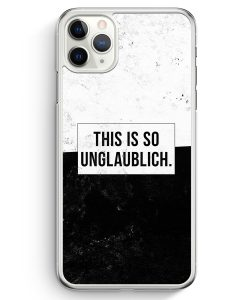 iPhone 11 Pro Max Hardcase Hülle - This Is So Unglaublich