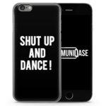 Shut Up And Dance ! Schwarz - Slim Handyhülle für iPhone 6 Plus & 6s Plus