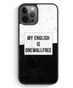 iPhone 12 Pro Max Silikon Hülle - My English Is Onewallfree