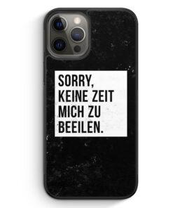 iPhone 12 Pro Silikon Hülle - Sorry Keine Zeit Muss Mich Beeilen