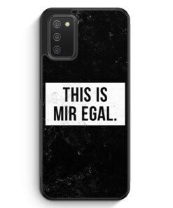 This Is Mir Egal - Silikon Hülle für Samsung Galaxy A02s