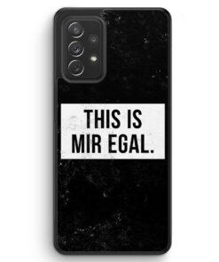 This Is Mir Egal - Silikon Hülle für Samsung Galaxy A52