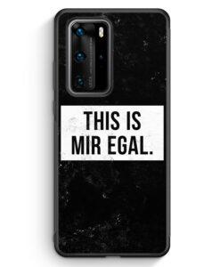 Huawei P40 Pro Silikon Hülle - This Is Mir Egal