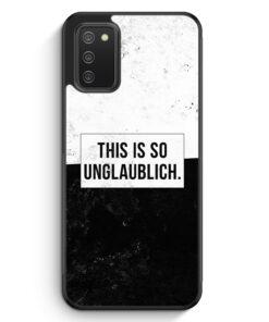 This Is So Unglaublich - Silikon Hülle für Samsung Galaxy A02s