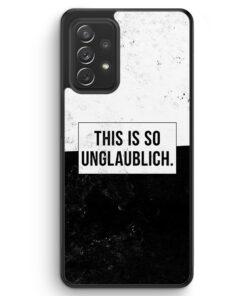 This Is So Unglaublich - Silikon Hülle für Samsung Galaxy A72