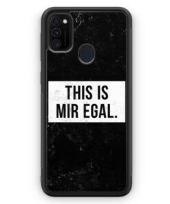 Samsung Galaxy M30s Silikon Hülle - This Is Mir Egal