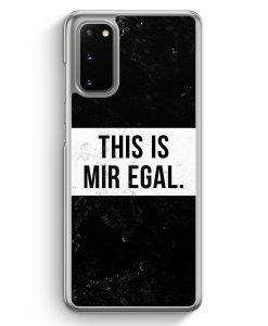 Samsung Galaxy S20 Hülle - This Is Mir Egal