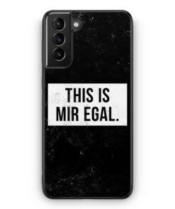 Samsung Galaxy S21 Silikon Hülle - This Is Mir Egal