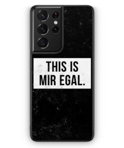 Samsung Galaxy S21 Ultra Silikon Hülle - This Is Mir Egal