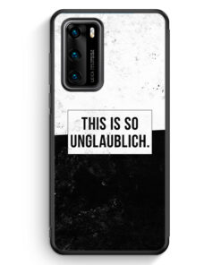 Huawei P40 Silikon Hülle - This Is So Unglaublich