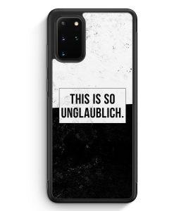 Samsung Galaxy S20+ Plus Silikon Hülle - This Is So Unglaublich